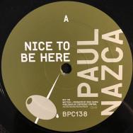 Paul Nazca – Nice To Be Here